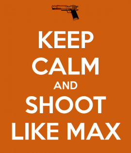 keep-calm-and-shoot-like-max-1